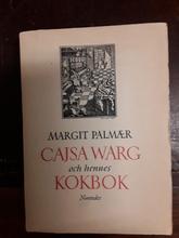 Cajsa Warg och hennes kokbok: Cajsa Wargs kokbok utgiven i urval med en kulturhistorisk inledning