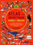 Atlas för äventyrare : djuren i världen