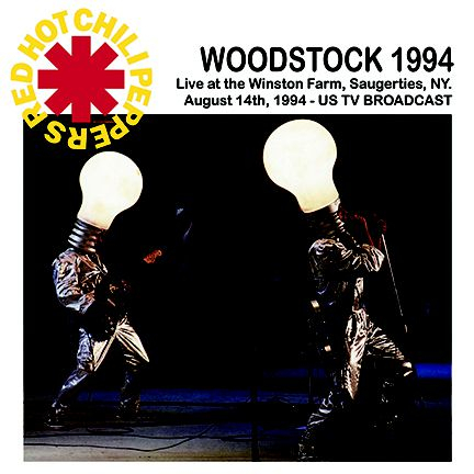 Red Hot Chili Peppers - Woodstock 1994 (Live At The Winston Farm, Saugerties, NY. August 14th, 1994 - US TV Broadcast) - Vinyl