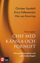 Chef Med Känsla Och Förnuft - Om Professionalism Och Etik I Ledarskapet 2-a