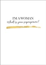 I'M A WOMAN - Poster 50x70 cm