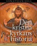 Hill Jonathan;Den Kristna Kyrkans Historia