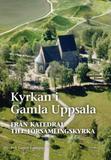 Granberg Gunnar;Kyrkan I Gamla Uppsala - Från Kate