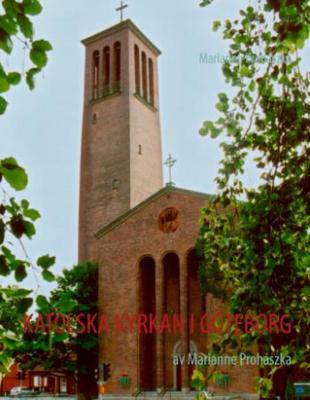 Prohaszka Marianne;Katolska Kyrkan I Göteborg