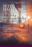 Halldorf Peter;Att Älska Sin Nästas Kyrka So...