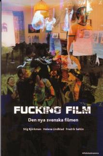 Björkman Stig;Fucking Film - Den Nya Svenska Filmen