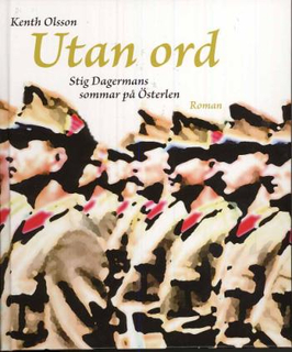 Olsson Kenth;Utan Ord - Stig Dagermans Sommar På Österlen