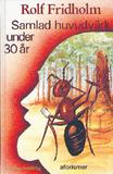 Fridholm Rolf;Samlad Huvudvärk Under 30 År -...