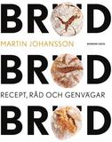 Johansson Martin;Bröd, Bröd, Bröd - Recept, Råd Oc