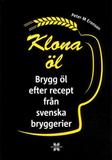 Eronson Peter M.;Klona Öl - Brygg Öl Efter R...