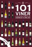 Kjörling Andreas;101 Viner Du Måste Dricka Innan D