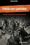 Wendt Maria;Politik Som Spektakel - Almedale...