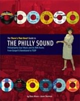 Moore Dave;The There´s That Beat! Guide To The Philly Sound - Philadelphia Soul Music And Its R&b Roots - From Gospel & Bandstand To Tsop
