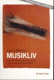 Lilliestam Lars;Musikliv - Vad Människor Gör Med Musik - Och Musik Med Människor