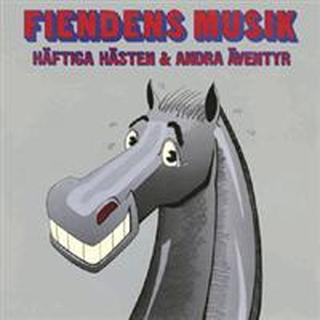 Fiendens Musik;Häftiga Hästen & Andra Äventyr