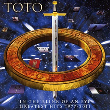 Toto;In the blink of an eye/Greatest 1977-2011
