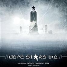 Dope Stars Inc;Criminal Intents & Morning St...
