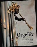 Orgelliv : sju sekel i Stockholms stifts kyrkor