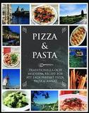 Pizza & Pasta : traditionella och moderna recept f