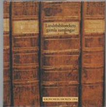 LANDSBIBLIOTEKETS GAMLA SAMLINGAR OM HANDSKRIFTER OCH BÖCKER. KRONOBERGSBOKEN 1994