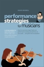 Performance strategies for musicians - how to overcome stage fright and per
