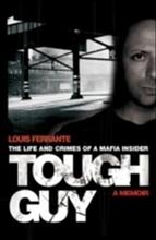 Tough guy - a memoir by louis ferrante