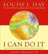 I can do it - how to use affirmations to change your life