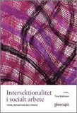 Intersektionalitet i socialt arbete 2:a uppl : Teo