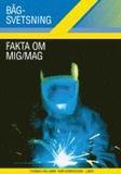 Bågsvetsning Fakta om MIG-MAG