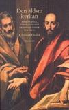 Den äldsta kyrkan : förkunnelse, förföljelse och f