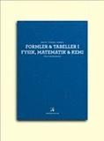 Formler & tabeller i fysik, matematik & kemi för g