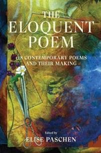 The Eloquent Poem: 128 Contemporary Poems and Thei