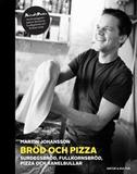 Bröd och pizza : surdegsbröd, fullkornsbröd, pizza