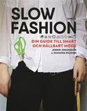 Slow fashion : Din guide till smart och hållbart m
