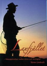 Laxfjället - Fiskeupplevelser Mellan Dröm Och Verklighet