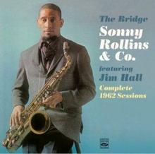Rollins Sonny & Jim Hall: The Bridge/Complete...