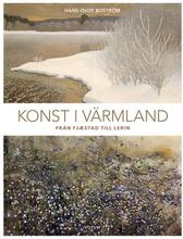 Konst I Värmland - Från Fjæstad Till Lerin