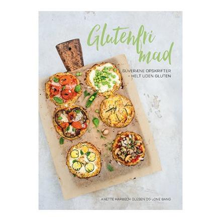 Glutenfri mad - suveræne opskrifter helt u. gluten BOG Forf.Anette H Olesen, 1
