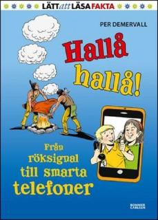 Hallå hallå! : från röksignal till smarta telefoner