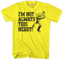 I´m Not Always This Nerdy, Basic Tee