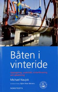 BÅTEN I VINTERIDE – Upptagning, underhåll, vinterförvaring och sjösättning