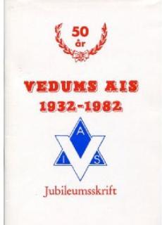 Vedums AIS 1932-1982 jubileumsskrift