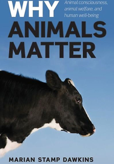 Why Animals Matter: Animal consciousness animal welfare and human w...
