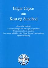 Edgar Cayce om Kost og Sundhed