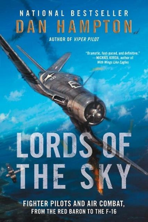 Lords of the Sky: Fighter Pilots and Air Combat from the Red Baron ...