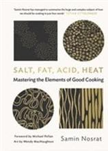 Salt, fat, acid, heat - mastering the elements of