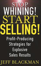 Stop Whining! Start Selling!