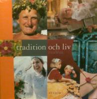 Tradition och liv : en vacker presentbok som passar att ge bort vid många tillfällen