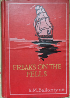 FREAKS on the FELLS : And Why I did not become a sailor
