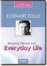 Bringing Stillness into Everyday Life - Eckhart Tolle